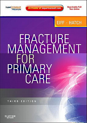Fracture Management for Primary Care By Eiff, M. Patrice, M.D./ Hatch, Robert L., M.D.